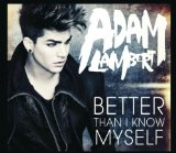 Better Than I Know Myself (Single) Lyrics Adam Lambert