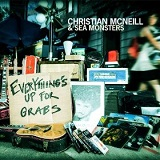 Everything's Up for Grabs Lyrics Christian McNeill & Sea Monsters