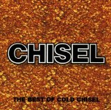 Chisel Lyrics Cold Chisel