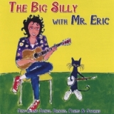 The Big Silly with Mr.Eric Lyrics Eric Litwin