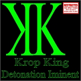 Detonation Iminent Lyrics Krop King