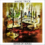 River of Souls Lyrics Magic Trick