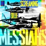 Live At The BBC Lyrics Screaming Blue Messiahs