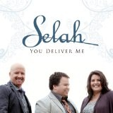 You Deliver Me Lyrics Selah