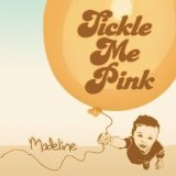 Madeline Lyrics Tickle Me Pink